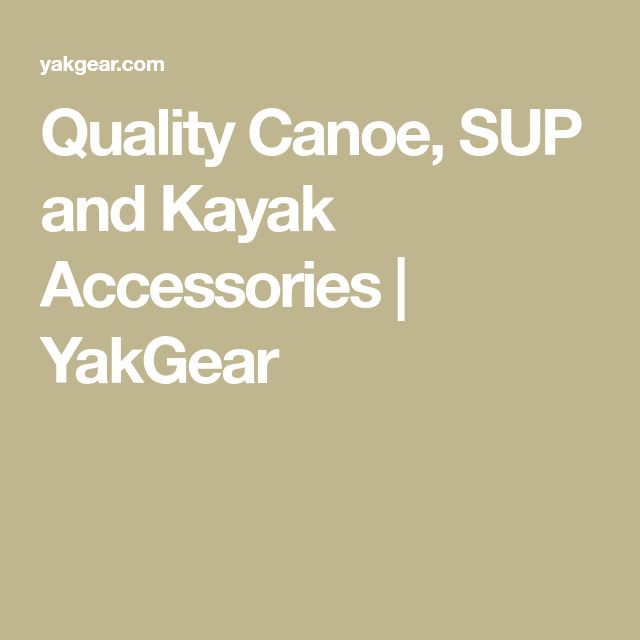 Quality Canoe, SUP and Kayak Accessories   YakGear