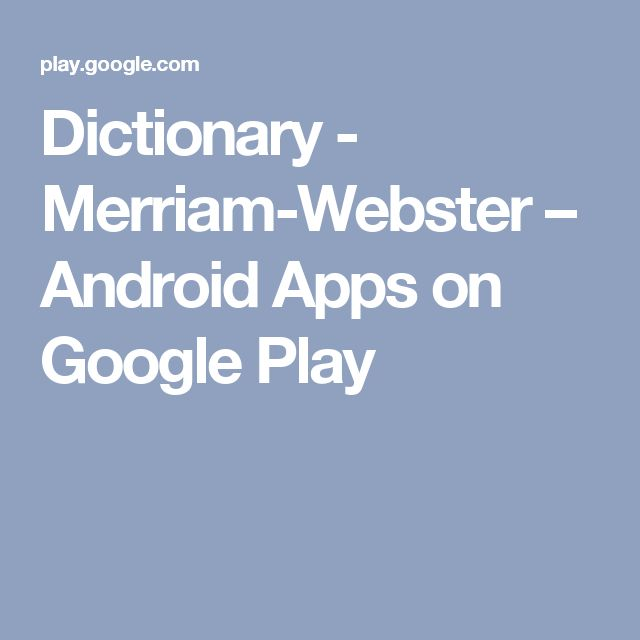 Dictionary - Merriam-Webster – Android Apps on Google Play