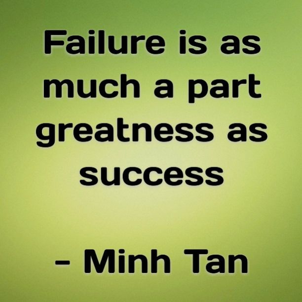 Inspirational Quotes About Failure: Failure Is As Much A Part Of Greatness As Success