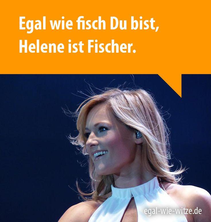Egal wie fisch Du bist, Helene ist Fischer