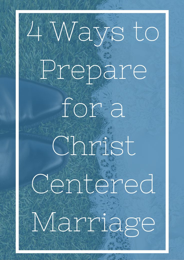 4 Ways to Prepare for a Christ Centered Marriage | I'm doing these four things to prepare for my upcoming marriage so that I can keep Christ in the center of it all. Pin now, read later!
