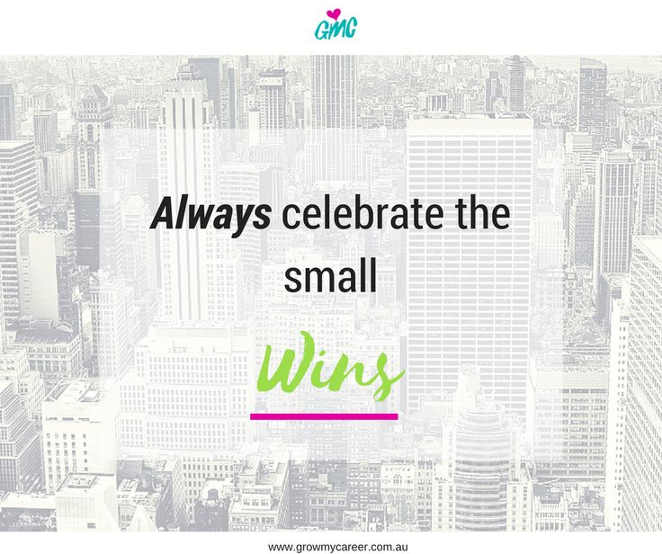 Inspirational quote. Celebrate the small achievements and bigger success will follow!