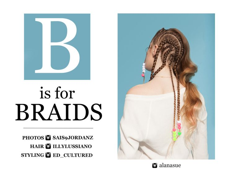 B is for Braids shot by Sais Hair by Illy Styling by Ed Garrido Makeup by Aziza