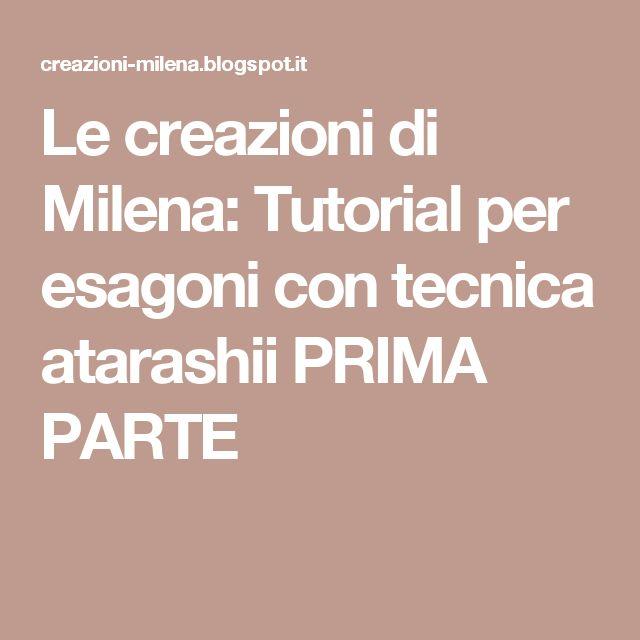 Le creazioni di Milena: Tutorial per esagoni con tecnica atarashii PRIMA PARTE