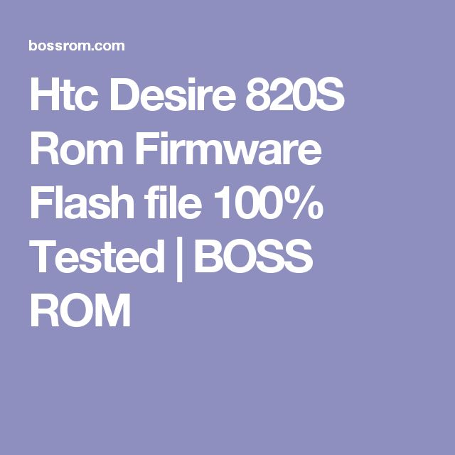 Htc Desire 820S Rom Firmware Flash file 100% Tested   BOSS ROM