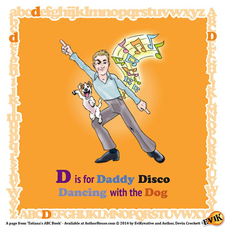"""D is for Daddy Disco Dancing with the Dog"" Preview Page from Tatiana's ABC Book - On sale now at AuthorHouse.com: lnkd.in/dyweh4e"