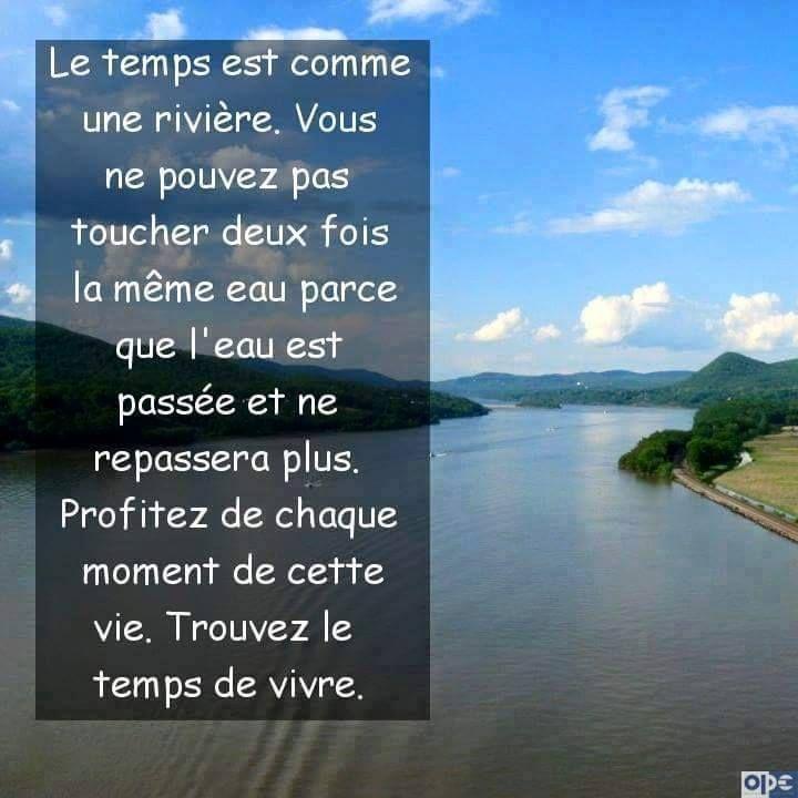 Le Temps Est Comme Une Riviere Vous Ne Pouvez Pas Toucher Deux Fois La Meme Eau Parce Que L E Paroles De Sagesse Phrase Philosophique Citation Touchante