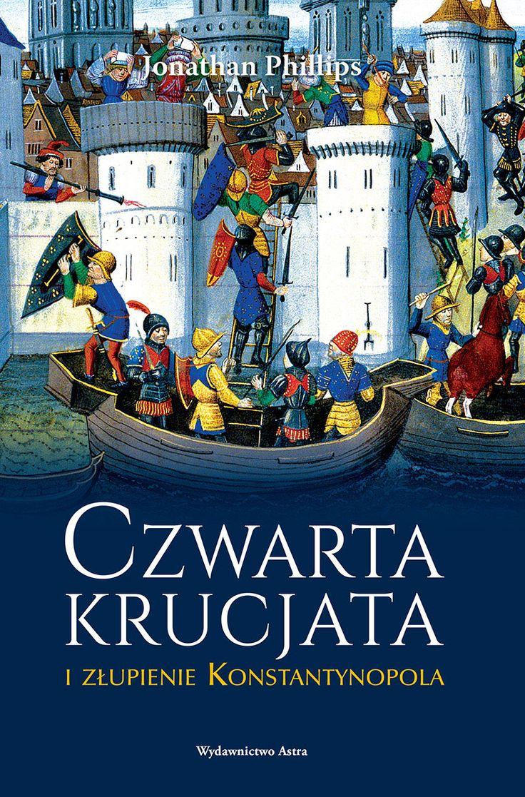 Czwarta krucjata i złupienie Konstantynopola | Wydawnictwo Astra