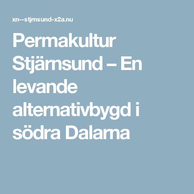 Permakultur Stjärnsund – En levande alternativbygd i södra Dalarna