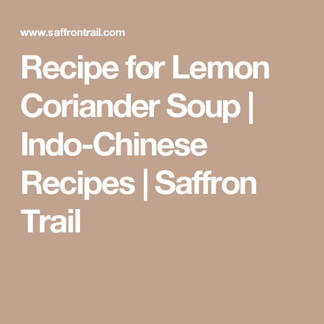 Recipe for Lemon Coriander Soup   Indo-Chinese Recipes   Saffron Trail