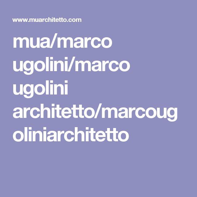 mua/marco ugolini/marco ugolini architetto/marcougoliniarchitetto