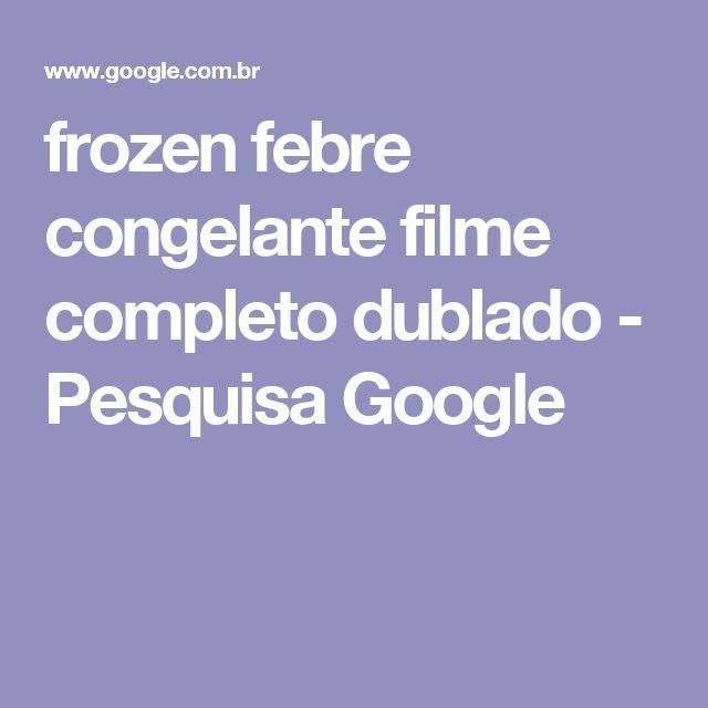frozen febre congelante filme completo dublado - Pesquisa Google