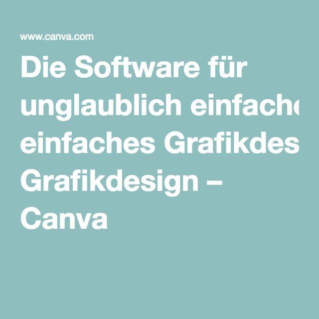 Die Software für unglaublich einfaches Grafikdesign – Canva