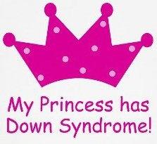 My Princess had Down Syndrome
