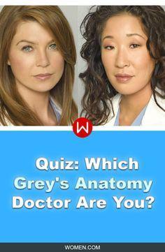 We'll tell you which Grey's doctor you are based on your answers? Grey's Anatomy. Shonda Rhimes. Meredith Grey. Derek Shepherd. Alex Karev. Jackson Avery. Miranda Bailey, Cristina Yang.