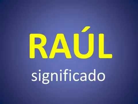 Significado del Nombre Raúl - INCREÍBLE!