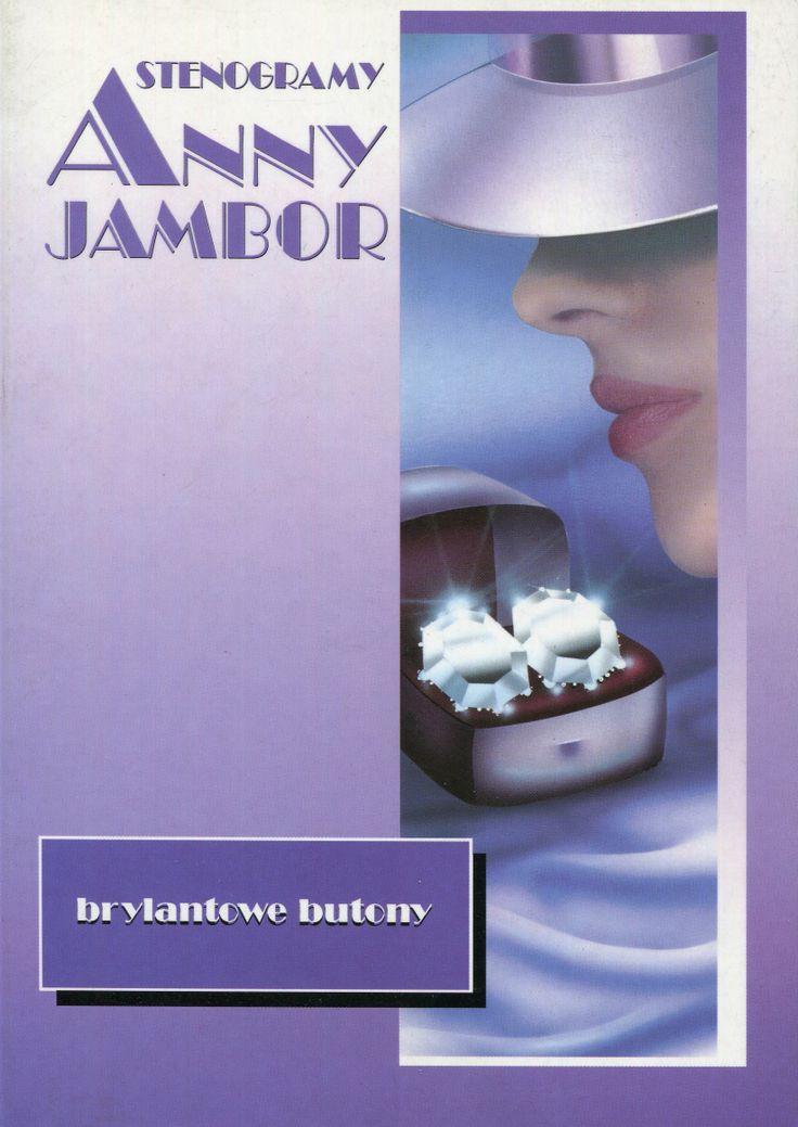 """""""Stenogramy Anny Jambor. Brylantowe butony"""" Cover by Iwona Walaszek Published by Wydawnictwo Iskry 1998"""