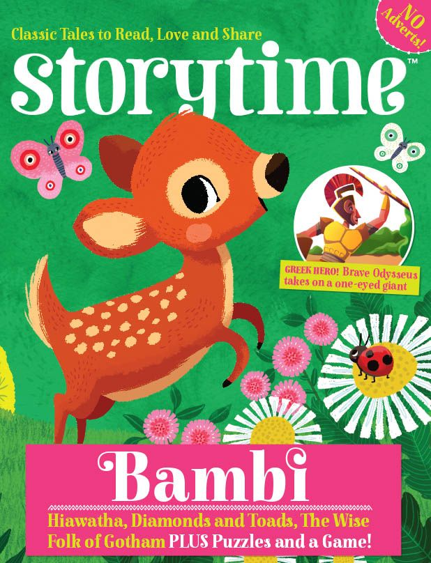 Cute! Storytime Issue 18 is out now with Bambi, a Greek myth, a fab fairy tale, a fun folk tale, Hiawatha & activities too! ~ STORYTIMEMAGAZINE.COM