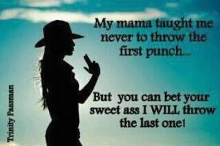Mama's always have the last one!: Punch, Sweet, Country Girls, Country Quotes, Southern Girls, So True, Truths, My Dads, True Stories
