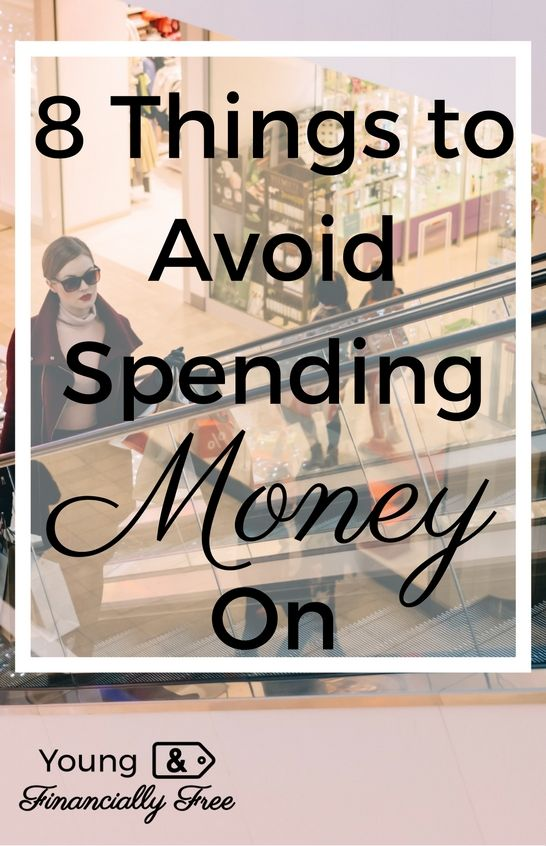 Save Money by avoiding these 8 Things   Frugal   Spend Less   Don't Buy   Young & Financially Free