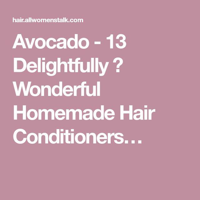Avocado - 13 Delightfully 🤗 Wonderful Homemade Hair Conditioners…