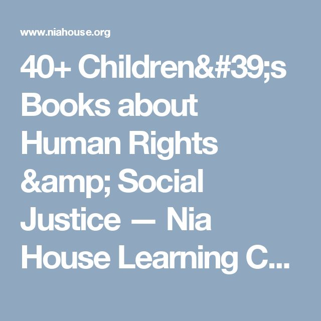 40+ Children's Books about Human Rights & Social Justice — Nia House Learning Center