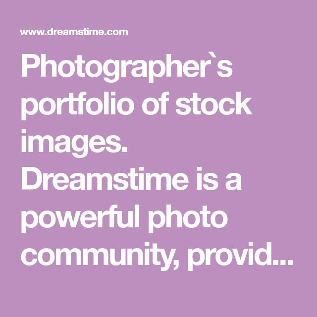 Photographer`s portfolio of stock images. Dreamstime is a powerful photo community, providing royalty free images and stock photography for print or web design.