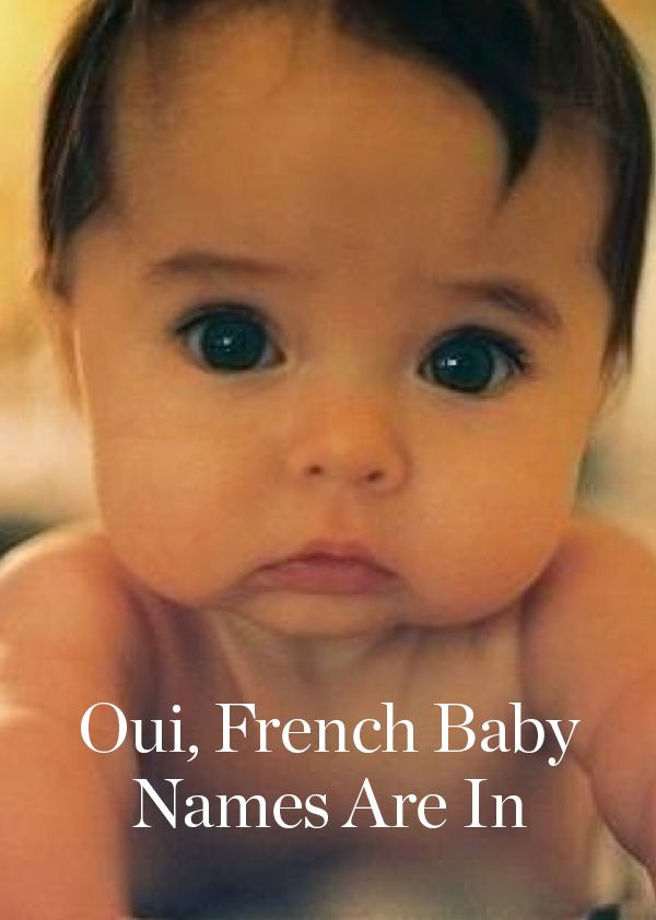 17 French Baby Names That Are Prime for an American Takeover. Stop picking British names. If you're looking for a name for your baby, these are really taking off.