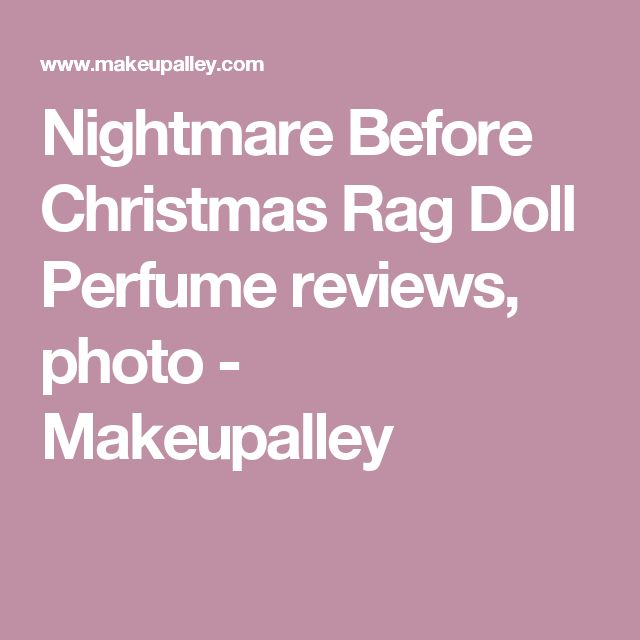 Nightmare Before Christmas Rag Doll Perfume reviews, photo  - Makeupalley