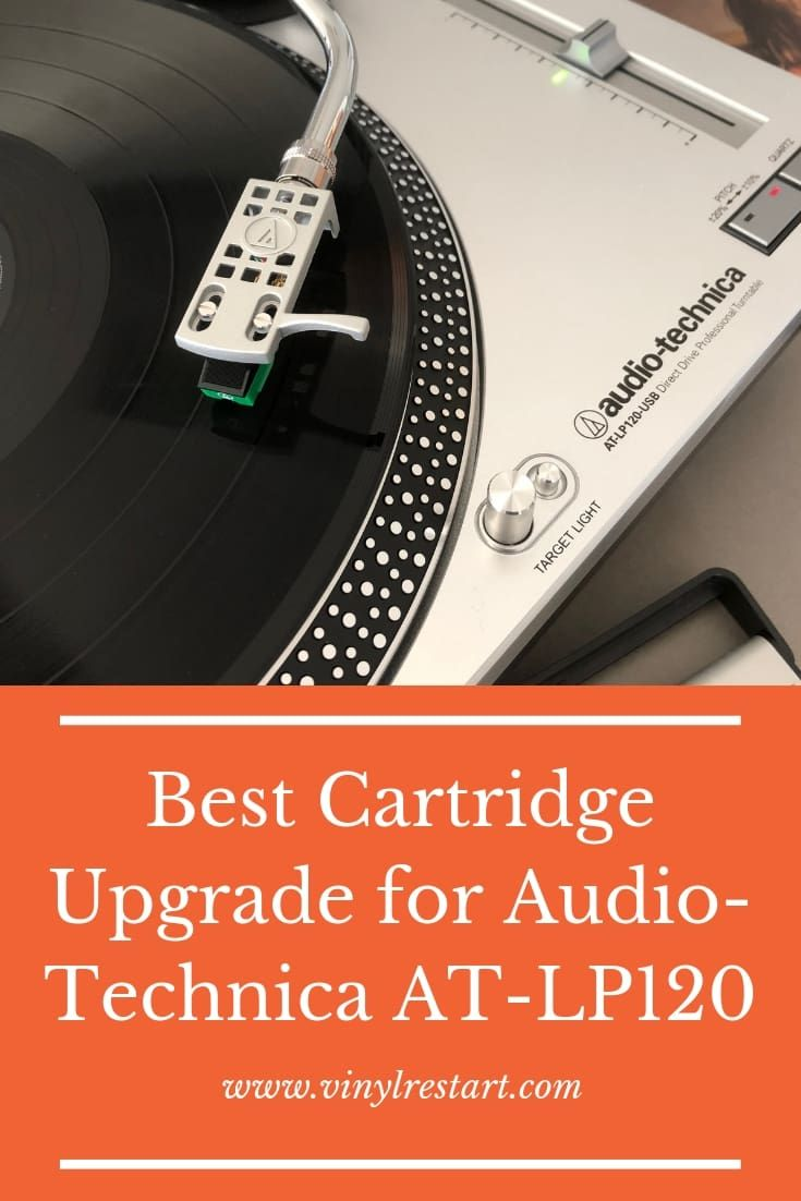 Best Cartridge Upgrade For Audio Technica At Lp120 Vinyl Restart In 2021 Audio Technica Audio Cartridges