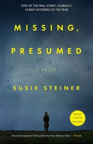 """Missing, Presumed By Susie Steiner - """"This combination of police procedural and an unfolding family drama that continuously twists and turns will work well for fans of Kate Atkinson and Tana French"""" (Booklist). Detective Manon investigates a missing person case with shocking depths in this """"surprise-filled"""" mystery (The Wall Street Journal)."""