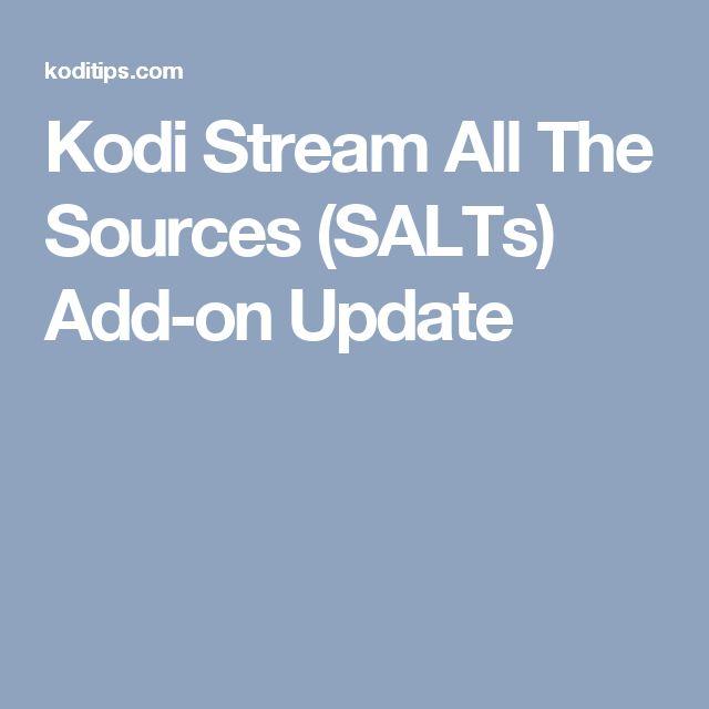 Kodi Stream All The Sources (SALTs) Add-on Update