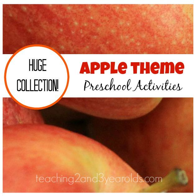 Preschool Apple Theme -HUGE COLLECTION OF IDEAS Teaching 2 and 3 Year Olds