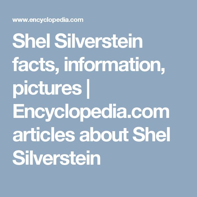 shel silverstein biography The one-of-a-kind poet, illustrator, and songwriter shel silverstein died almost  two decades ago, but his fanbase only seems to grow every year.