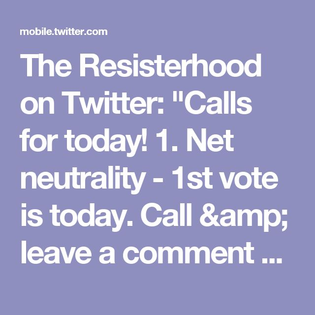 """The Resisterhood on Twitter: """"Calls for today!  1. Net neutrality - 1st vote is today. Call & leave a comment on the website. 2. AHCA, AHCA, AHCA.   Net neutrality guide: https://t.co/6y3wJZTZwV"""""""