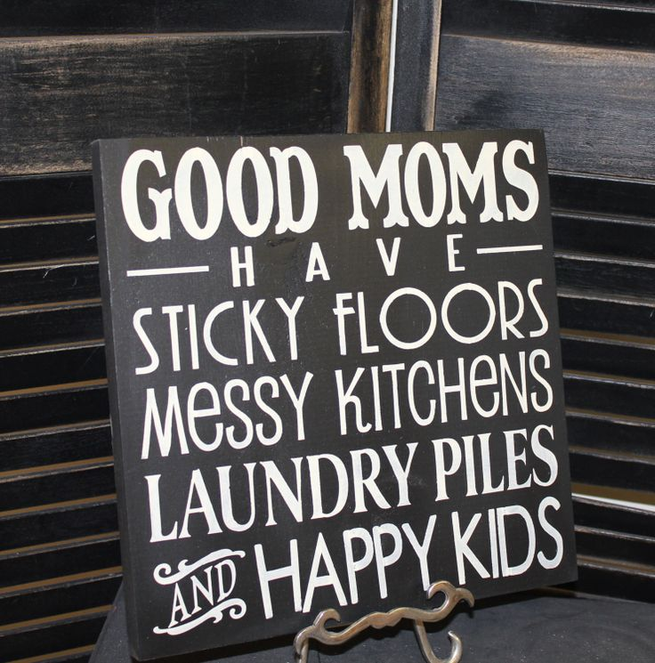 Messy Kitchen Kids: GOOD MOMS Sign/Have Sticky Floors/Messy By