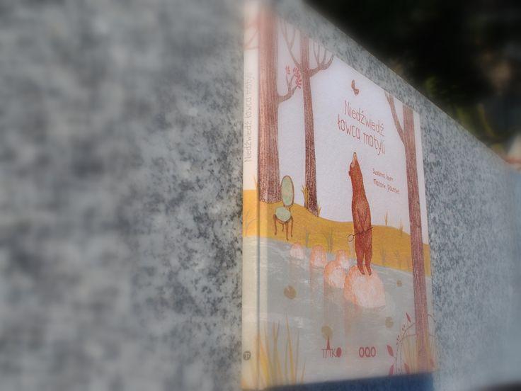 """Wyjątkowa książka dla dzieci. """"Niedźwiedź łowca motyli"""" :)"""