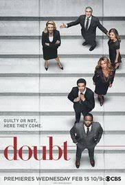 CANCELLED - Doubt (CBS-February 2017) Season 1- a drama series created by Joan Rater, Tony Phelan. Sadie tries to keep her relationship with Billy strictly professional, working on a case involving one of Isaiah's oldest friends, Jonah Porter. Cameron is conflicted about whether or not to convince her client to testify against his cousin to avoid jail time for a murder he didn't commit.  Stars: Katherine Heigl, Dulé Hill, Steven Pasquale, Laverne Cox, Dreama Walker, Sam Anderson, Elliott…