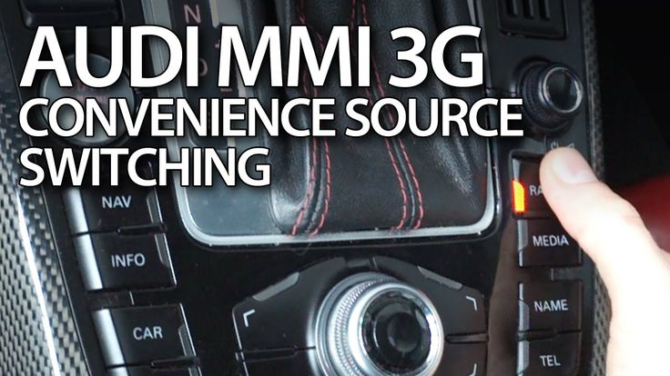 How to activate convenience source switching in #Audi #MMI 3G #A1 #A4 #A5 #A6 #A7 #A8 #Q3 #Q5 #Q7