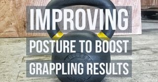 Improve your Posture to build your grappling and MMA results  with the master, Steve Cotter