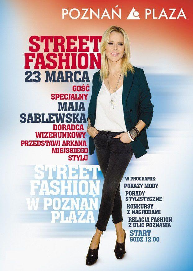 Gościem specjalnym Fashion Street w Galerii Poznań Plaza była Maja Sablewska.