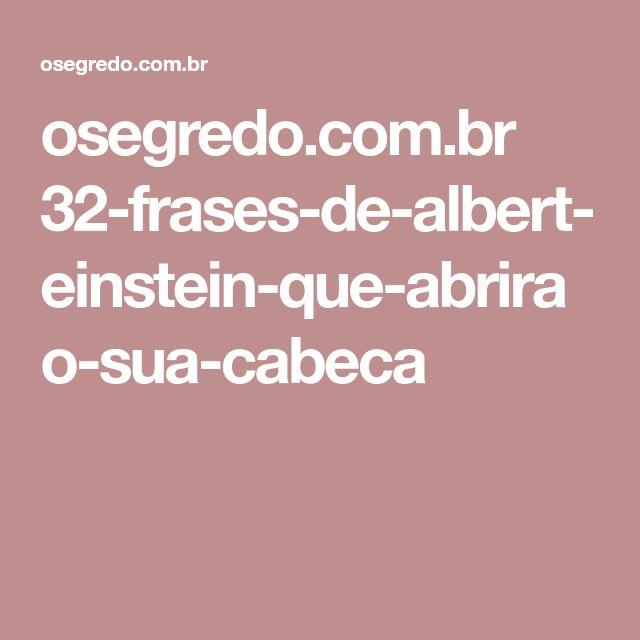 osegredo.com.br 32-frases-de-albert-einstein-que-abrirao-sua-cabeca
