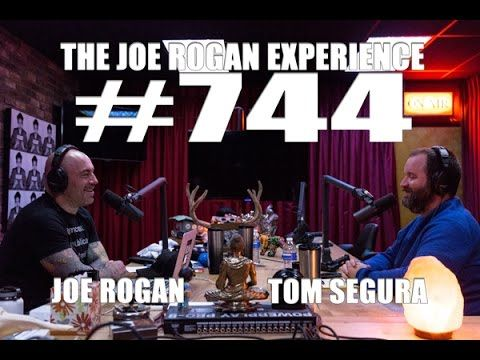 Joe Rogan Experience #744 - Tom Segura