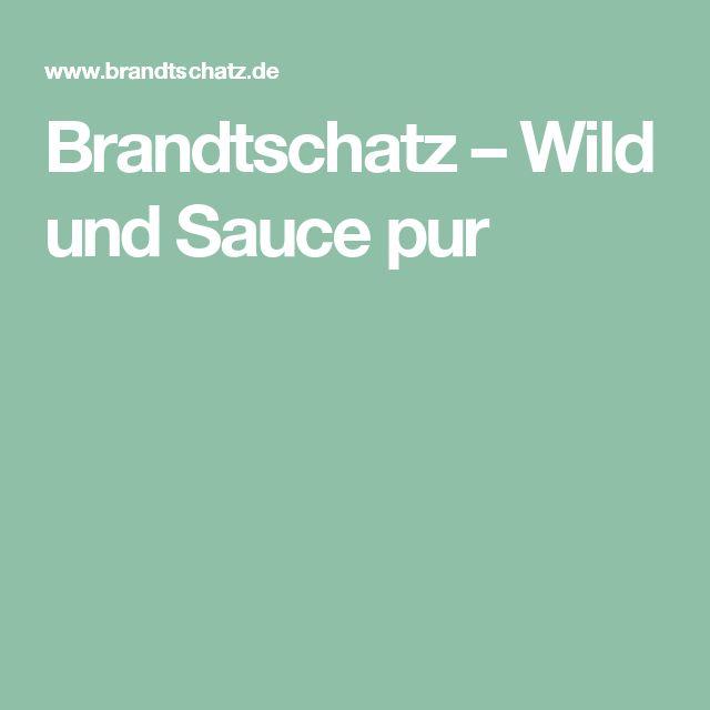 Brandtschatz – Wild und Sauce pur