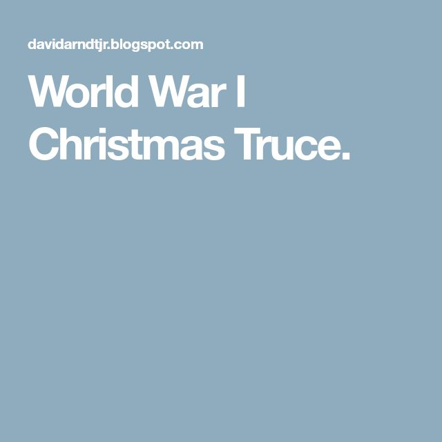 World War I Christmas Truce.