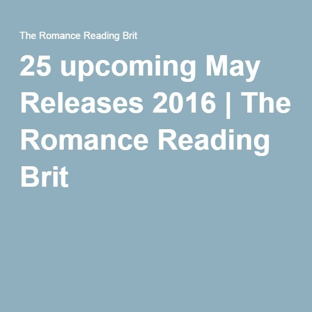 25 upcoming May Releases 2016 | The Romance Reading Brit
