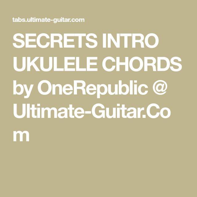 SECRETS INTRO UKULELE CHORDS by OneRepublic @ Ultimate-Guitar.Com ...