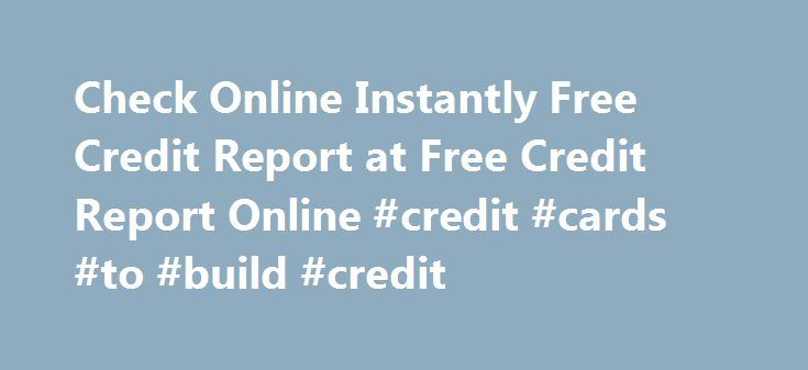 Check Online Instantly Free Credit Report at Free Credit Report Online #credit #cards #to #build #credit http://credit.remmont.com/check-online-instantly-free-credit-report-at-free-credit-report-online-credit-cards-to-build-credit/  #free credit report online instantly # Check Online Instantly Free Credit Report Credit Consolidation Loans – Key To Sort Out Read More...The post Check Online Instantly Free Credit Report at Free Credit Report Online #credit #cards #to #build #credit appeared…