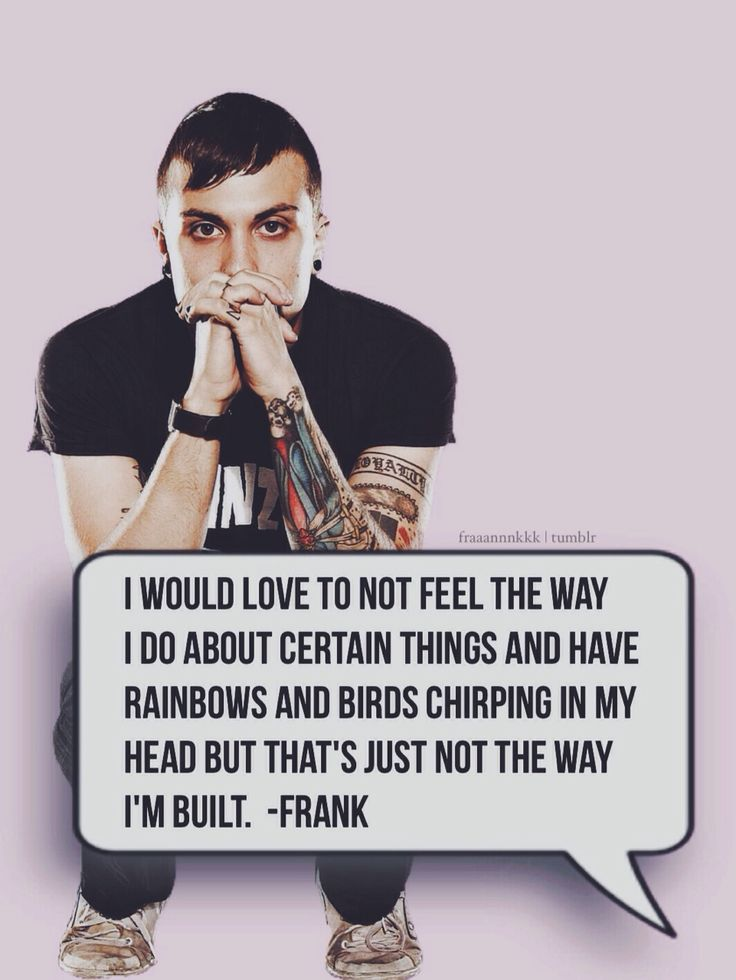 """I would love to not feel the way I do about certain things and have rainbows…"