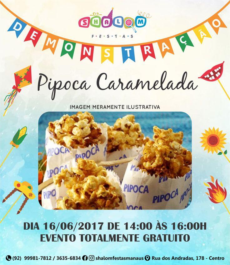 Teremos Demonstração de Pipoca Caramelada dia 16/06/2017 de 14:00 às 16:00h. Venha prestigiar esta aula que além de ser GRATUITA, te dá oportunidade de aprender a preparar e já vender, assim obter uma renda extra!! Aguardamos por você!!! #chocolate #cobertura #doces #inspiração #shalomfestasmanaus #promoção #cake #festas #dicashalomfestas #melhorlojadefestas #manaus #amazonas #brasil